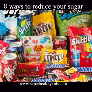 8 Ways To Reduce Your Kids Sugar Intake