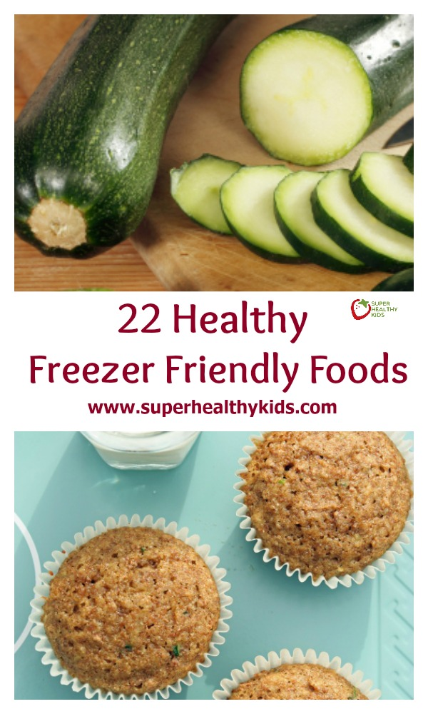 22 Healthy Freezer Friendly Foods. Keep these foods on hand so you always have something healthy to prepare in a pinch! http://www.superhealthykids.com/22-healthy-freezer-friendly-foods/