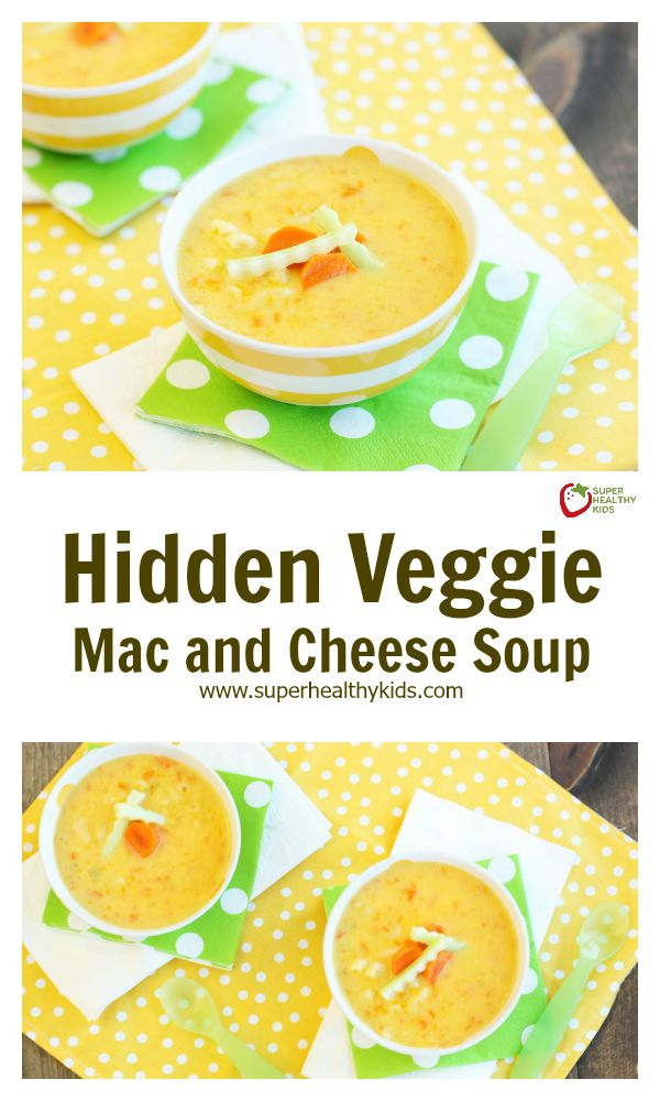 Hidden Veggie Mac and Cheese Soup. This soup has kids favorite ingredients, just like macaroni and cheese!