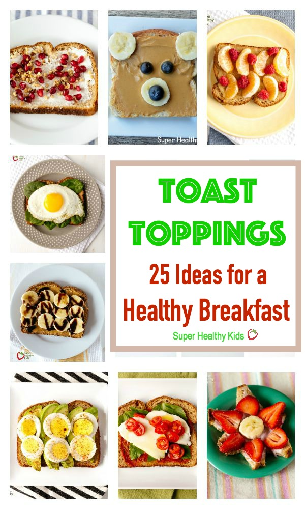 FOOD - Toast Toppings: 25 Ideas for a Healthy Breakfast. Great ways to start your day! http://www.superhealthykids.com/20-toast-toppings-for-a-healthy-breakfast/