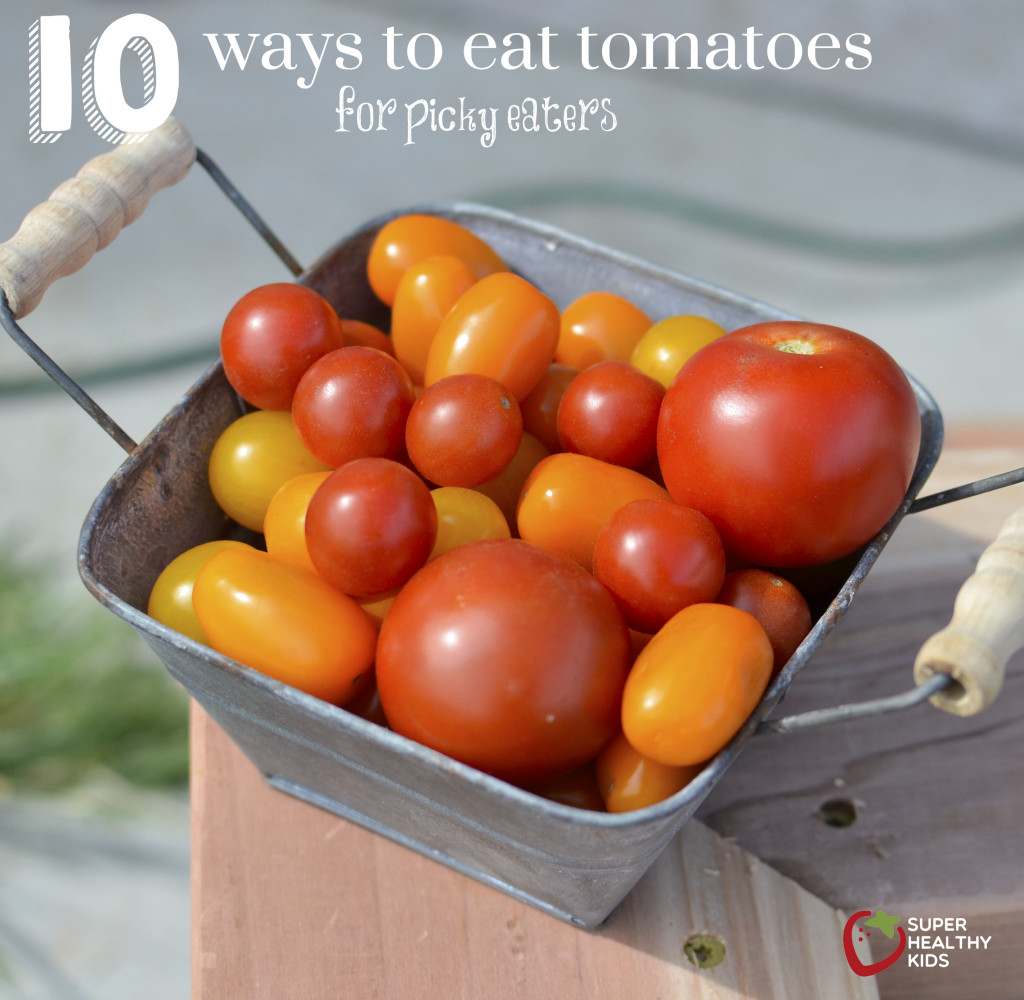 10 Ways to Eat a Tomato {our #1 picky eater strategy}. Best strategy to get picky eaters to try new foods!