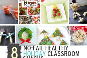 8 No-Fail (HEALTHY) Holiday Classroom Snacks