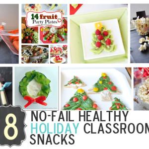 8 No-Fail Healthy Holiday Classroom Snacks