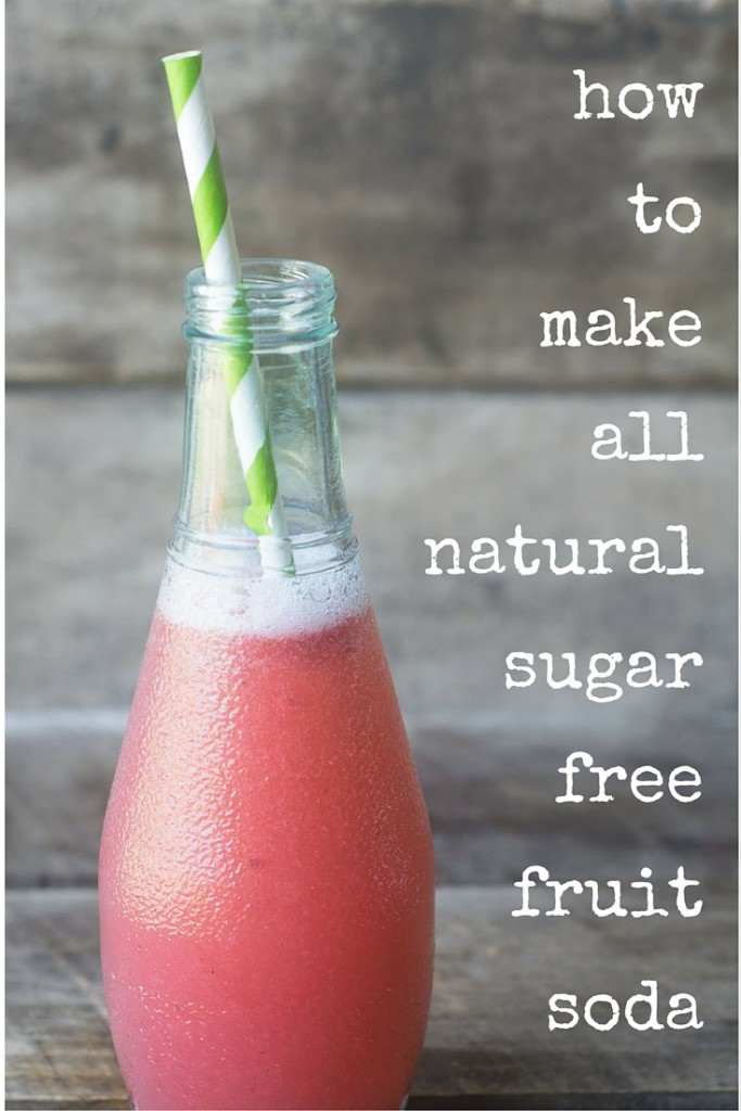 How to Make All Natural Sugar Free Fruit Soda for refreshing and healthy hydration without the chemicals, corn syrup, and artificial ingredients! www.superhealthykids.com