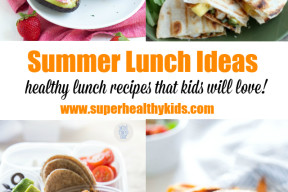 Summer lunch ideas and healthy recipes that kids will love!