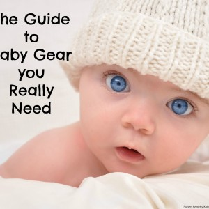 The Guide to Baby Gear You Really Need