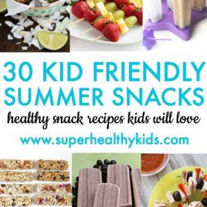 30 Kid Friendly Summer Snacks