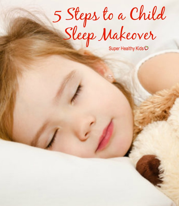 SLEEP - 5 Steps to a Child Sleep Makeover. If you have been seeing bedtime battles, night waking, early rising and negative associations around sleep - this article is for you! http://www.superhealthykids.com/5-steps-child-sleep-makeover/