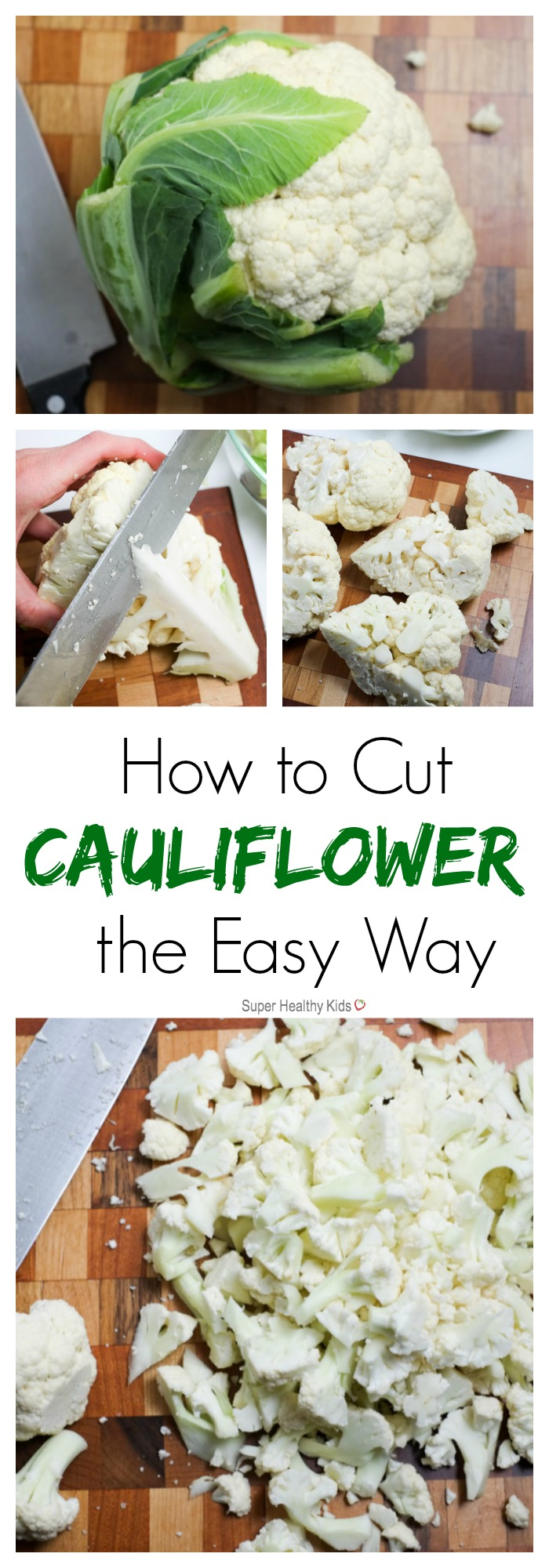 How to Cut Cauliflower The Easy Way| Super Healthy Kids | Food and Drink http://www.superhealthykids.com/how-to-cut-cauliflower/