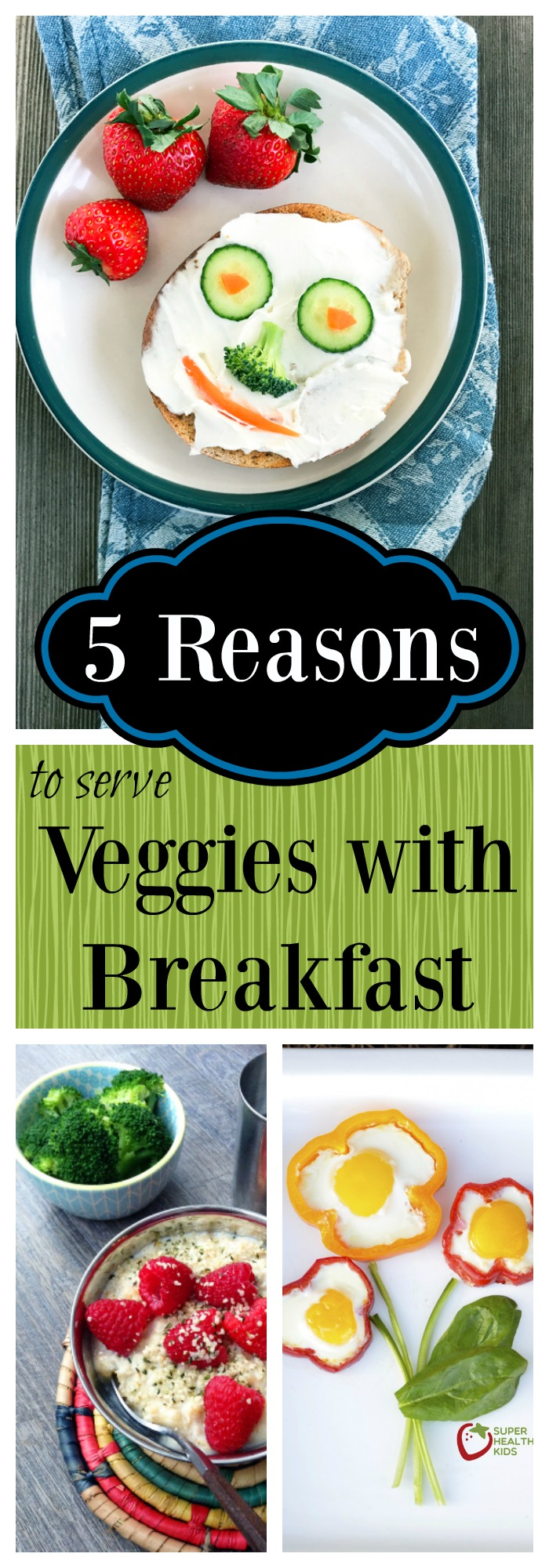 FOOD - 5 Reasons to Serve Veggies with Breakfast | Food and Drink | Super Healthy Kids http://www.superhealthykids.com/5-reasons-to-serve-veggies-with-breakfast/