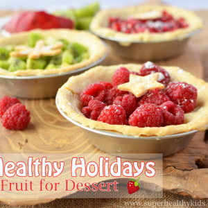 Healthy Holidays- Fruit for Dessert!