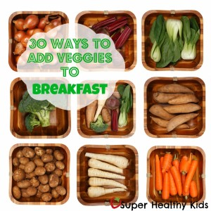 30 Ways to Add Veggies to Breakfast