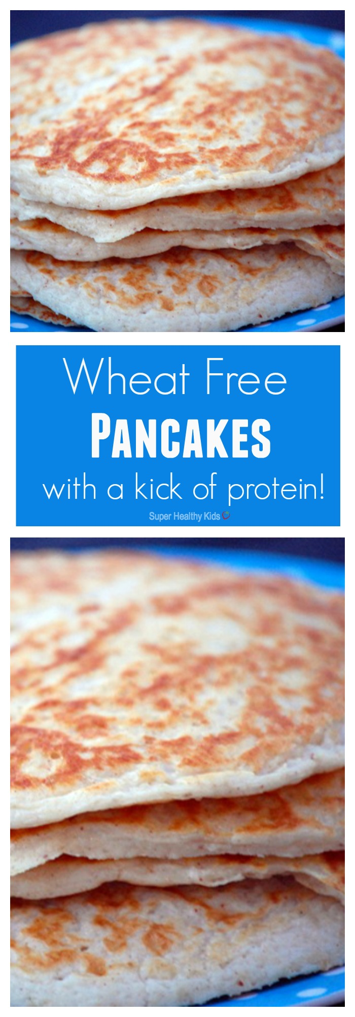 Wheat free Pancakes with a kick of protein! Our whole family loves these pancakes! http://www.superhealthykids.com/wheat-free-pancakes-with-a-kick-of-protein/