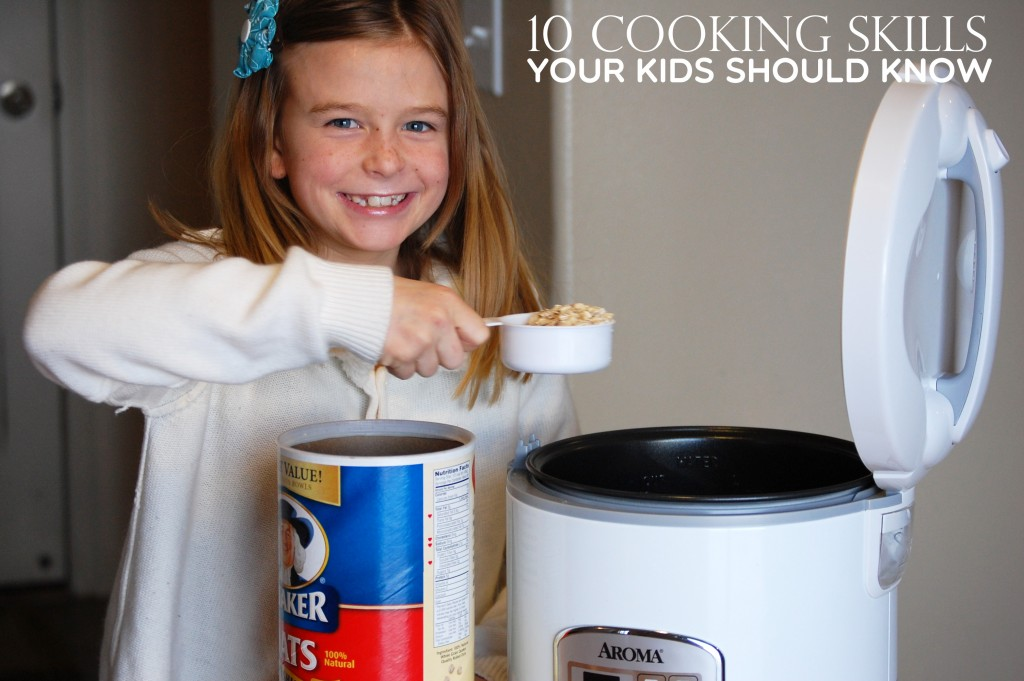 10 Cooking Skills Your Kids Should Know. Do your kids know how to do these 10 things in the kitchen?