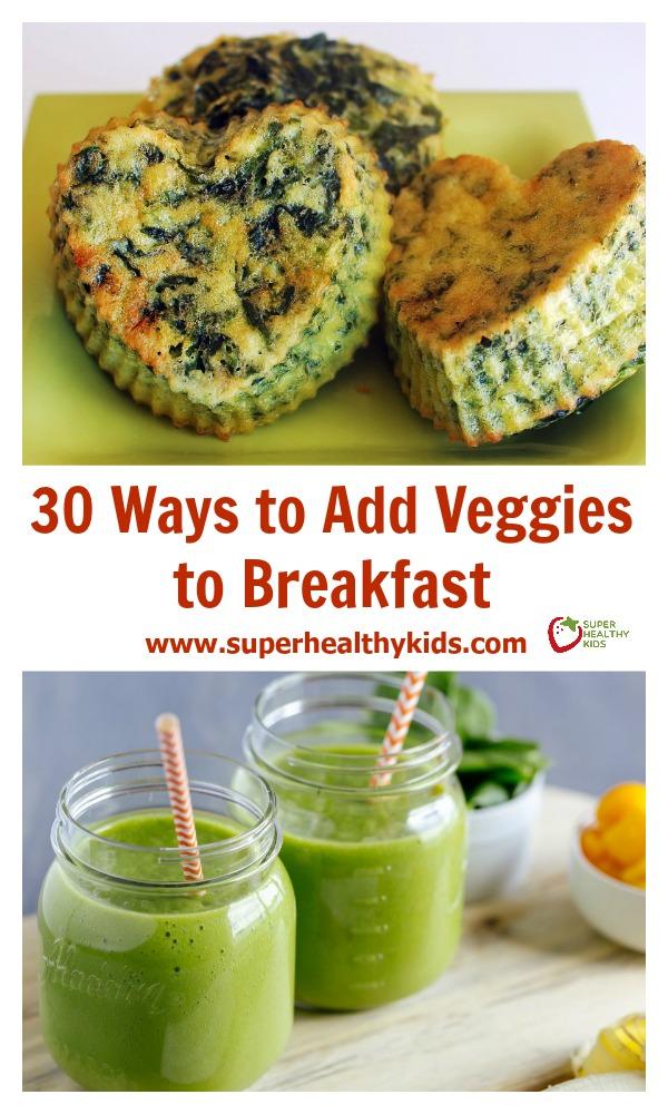 FOOD - 30 Ways to Add Veggies to Breakfast. Veggies for breakfast? Yes! Your kids will love these breakfast ideas, trust us! www.superhealthykids.com/30-ways-to-add-veggies-to-breakfast