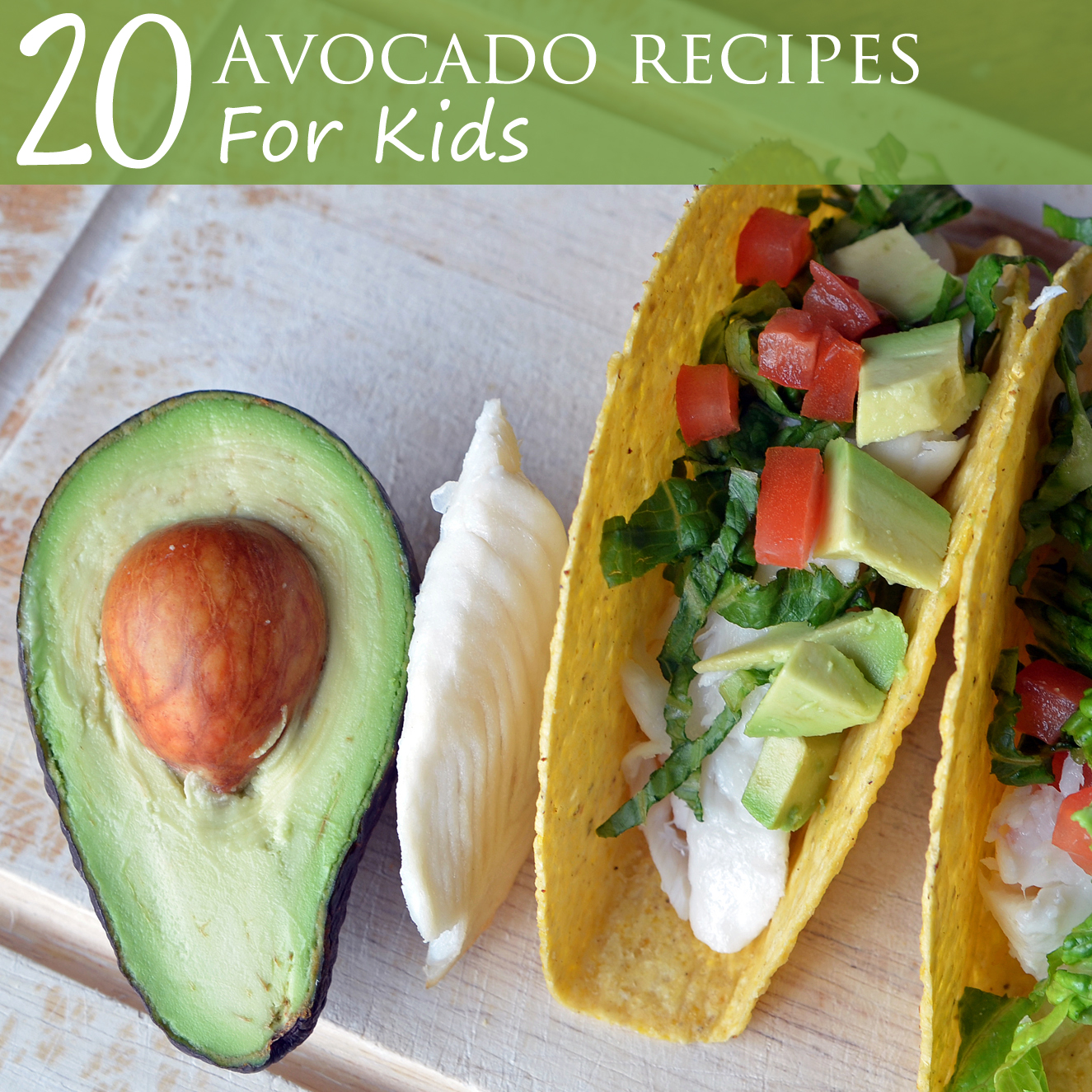 20 Avocado Recipes For Kids Healthy Ideas For Kids