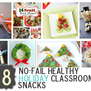 8 No-Fail Healthy Holiday Classroom Snacks