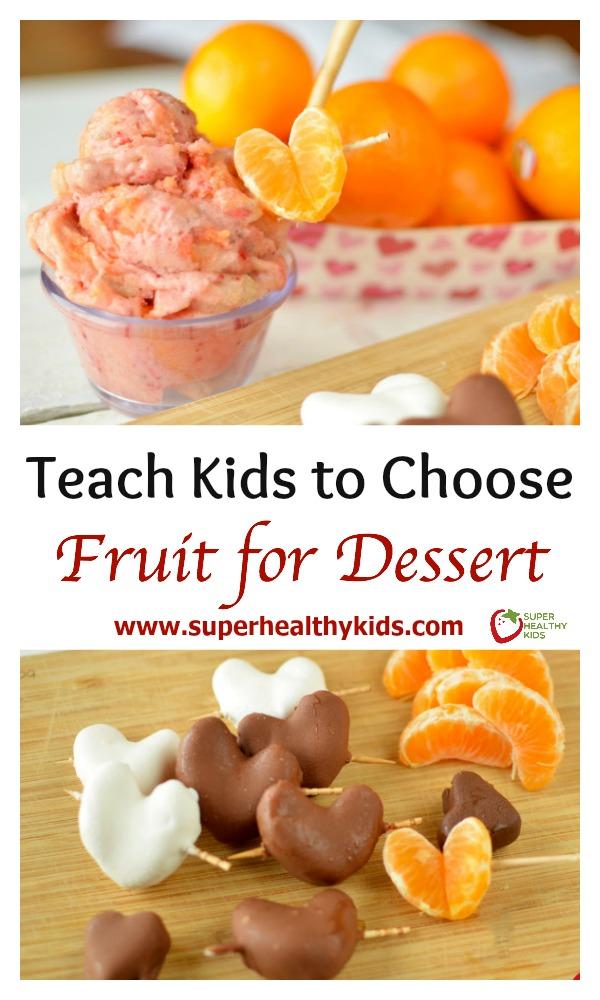 FOOD - Teach Kids to Choose Fruit for Dessert- like Cuties. Healthy dessert for kids, made with fruit! www.superhealthykids.com/naturally-sweet-cuties-dessert