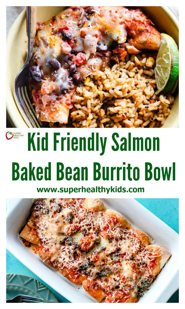 Kid Friendly Salmon Baked Bean Burrito Bowls - The Perfect Way To Introduce Salmon To Your Kids!