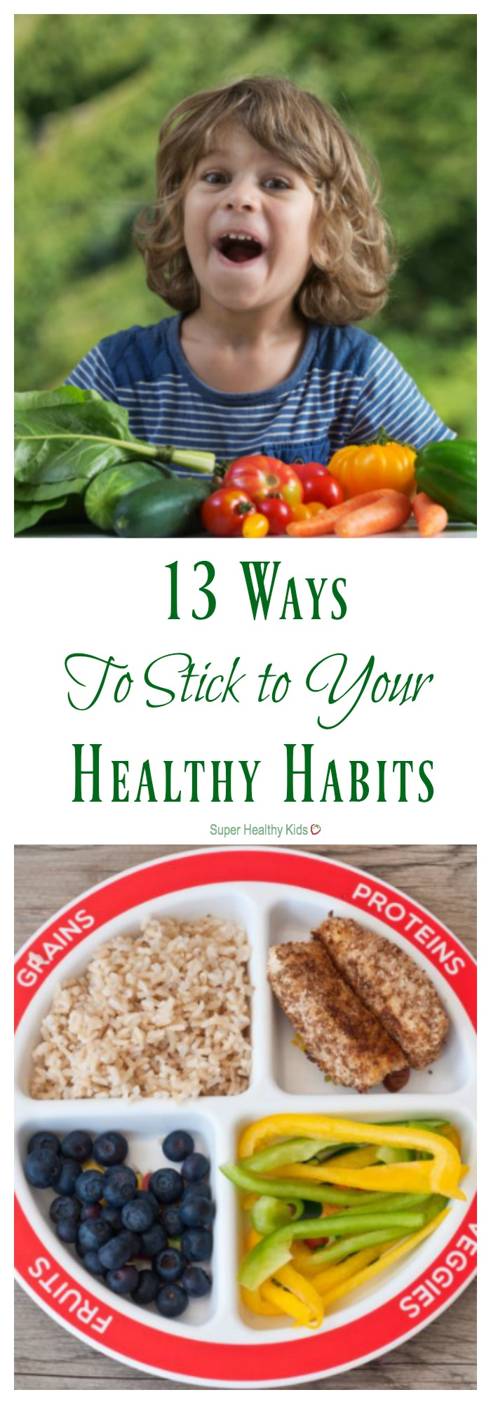 HEALTHY HABITS - 13 Ways to Help You Stick to Your Healthy Habits. The busiest of families can have healthy eating habits using these tips. Pick a few to try now and add more over time to build a lifetime of healthy habits. http://www.superhealthykids.com/13-ways-help-stick-healthy-habits/