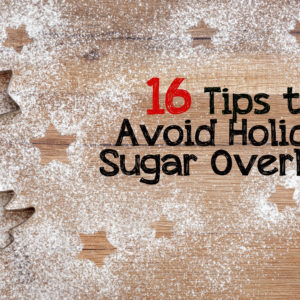 Tips to Avoid and Deal with Sugar Overload