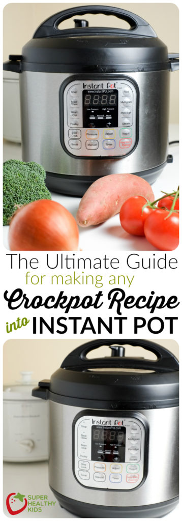 FOOD - The Ultimate Guide for Making Any Crockpot Recipe in the Instant Pot | Super Healthy Kids | Food and Drink https://www.superhealthykids.com/the-ultimate-guide-for-making-any-crockpot-recipe-in-an-instant-pot/