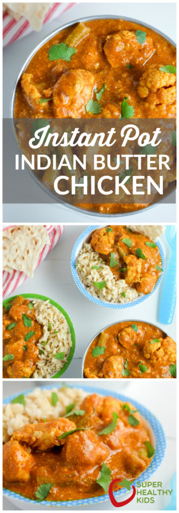 Instant pot indian butter chicken recipe healthy ideas for kids easy instant pot indian butter chicken recipe super healthy kids food and drink forumfinder Gallery