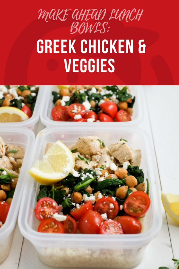 MAKE AHEAD LUNCH BOWLS: greek chicken and veggies