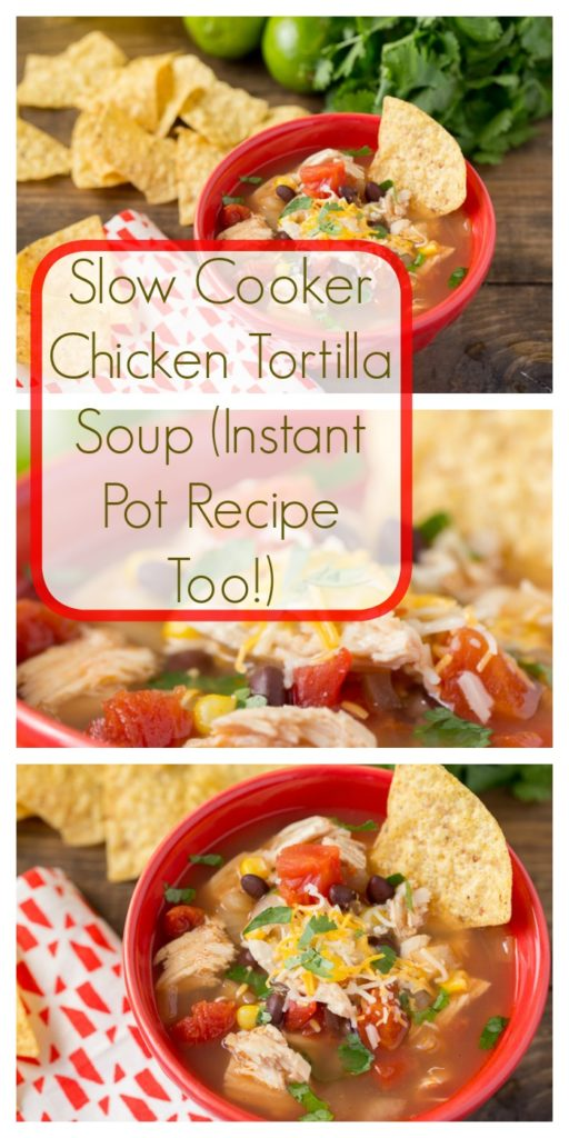 Slow Cooker Chicken Tortilla Soup (Instant Pot Recipe Too!)