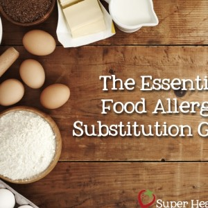 The Essential Food Allergy Substitution Guide
