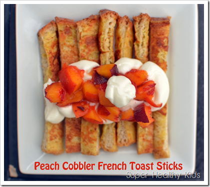 Peach Cobbler French Toast Sticks Healthy Ideas For Kids